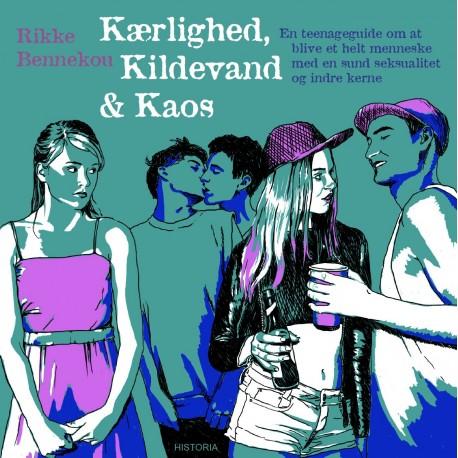 Kærlighed, Kildevand & Kaos: En teenageguide om at blive et helt menneske med en sund seksualitet og indre kerne
