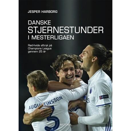 Danske Stjernestunder i Mesterligaen: Rød-hvide aftryk på Champions League gennem 25 år