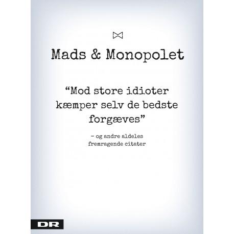 Mod store idioter kæmper selv de bedste forgæves: Mads & monopolet