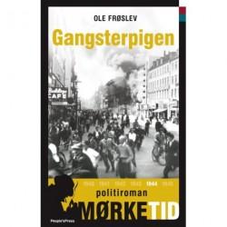 Gangsterpigen - Bind 6 i serien Mørketid – historien om Danmark under besættelsen