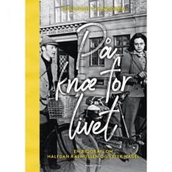 PÅ KNÆ FOR LIVET: En biografi om Halfdan Rasmussen og Ester Nagel