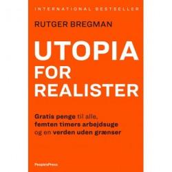 Utopia for realister: Gratis penge til alle, femten timers arbejdsuge og en verden uden grænser