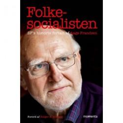 Folkesocialisten: SFs historie fortalt af Aage Frandsen