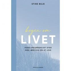 BOGEN OM LIVET: Hvad uhelbredeligt syge kan lære dig om at leve