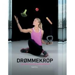 Drømmekrop: Spis, tænk og træn dig sund med Ida Krak
