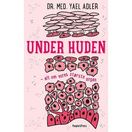Under huden (lyserød udgave): Alt om vores største organ