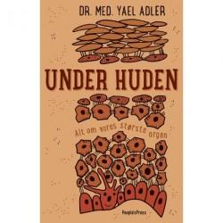 Under huden (gylden udgave): Alt om vores største organ