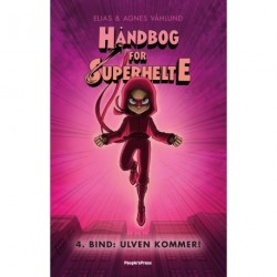 Håndbog for superhelte 4: Ulven kommer