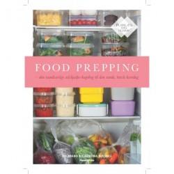 Food Prepping: Den ultimative selvhjælps-kogebog til den sunde, travle hverdag
