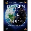 Rejsen til jorden: Alt hvad du gerne vil vide om livet, mennesker, klima, vulkaner, og jordens indre