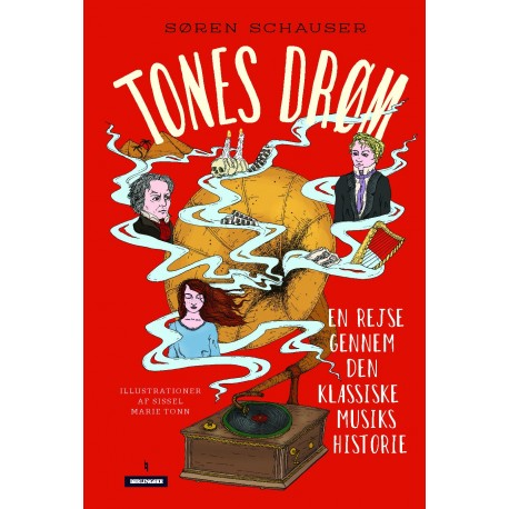 Tones drøm: Faktaroman om om klassisk musikhistorie