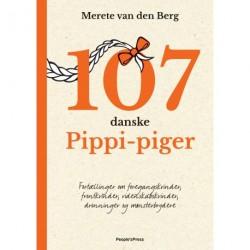 107 danske Pippi-piger: Fortællinger om foregangskvinder, frontkvinder,videnskabskvinder, dronninger og mønsterbrydere