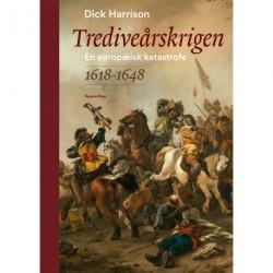 Trediveårskrigen: En europæisk katastrofe 1618-1648