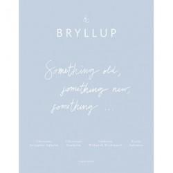 Bryllup - Something old, something new, something..
