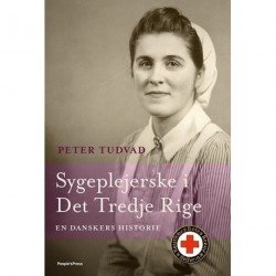 Sygeplejerske i det tredje rige: En danskers historie