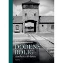 DØDENS BOLIG: Auschwitz - Birkenau
