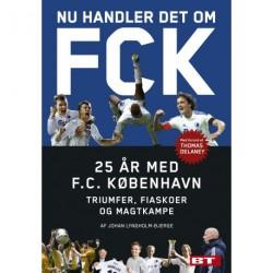Nu handler det om FCK: 25 år med F. C. københavn