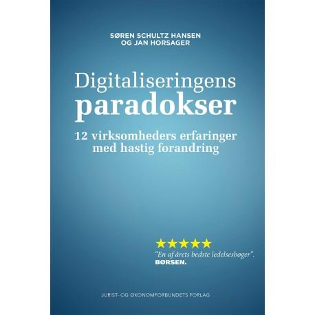 Digitaliseringens paradokser: 12 virksomheders erfaringer med hastig forandring