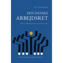 Den Danske Arbejdsret I: Arbejdsrettens Almindelige Del