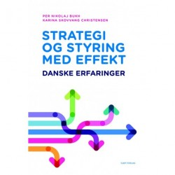 Strategi og styring med effekt: Danske erfaringer