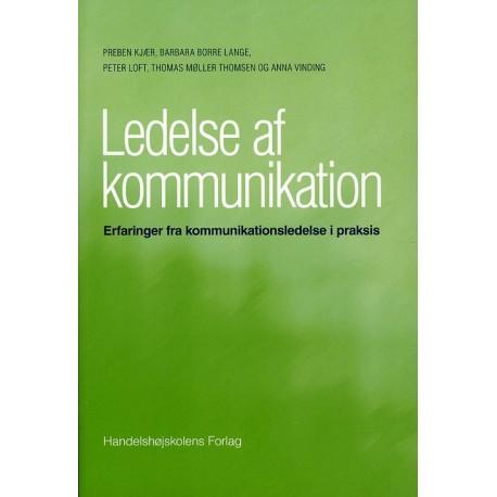 Ledelse af kommunikation: Erfaringer fra kommunikationsledelse i praksis