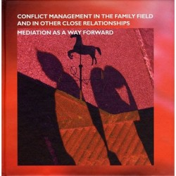 Conflict Management in the Familiy Field and other close relationships: Mediation as a Way Forward