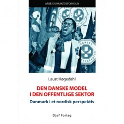 Den danske model i den offentlige sektor: Danmark i et nordisk perspektiv