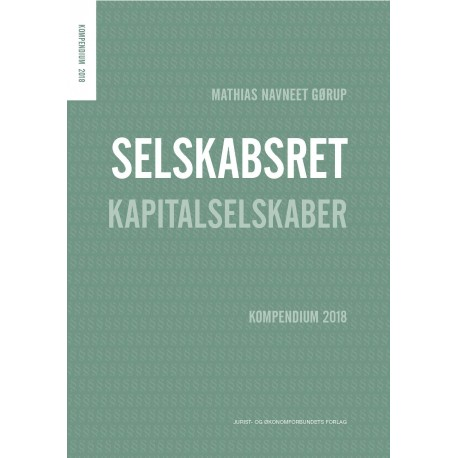 Selskabsret - Kompendium 2018: Kapitalselskaber