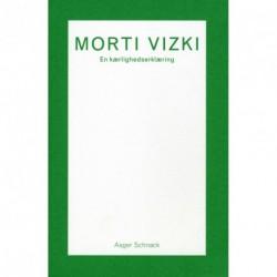 Morti Vizki. En kærlighedserklæring