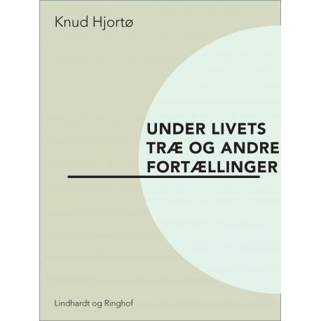 Under livets træ og andre fortællinger