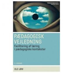 Pædagogisk vejledning: Facilitering af læring i pædagogiske kontekster. 2. udgave