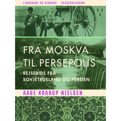 Fra Moskva til Persepolis: rejserids fra Sovjetrusland og Persien