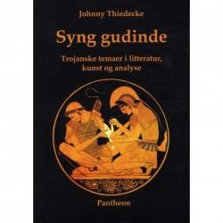 Syng gudinde: Trojanske temaer i litteratur, kunst og analyse