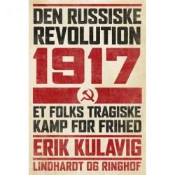 Den russiske revolution 1917: Et folks tragiske kamp for frihed