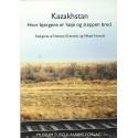 Kazakhstan: Hvor bjergene er høje og steppen bred