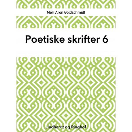 Poetiske skrifter 6