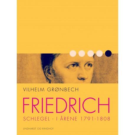 Friedrich Schlegel i årene 1791-1808