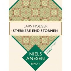 Lars Holger. Stærkere end stormen