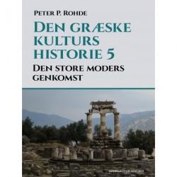 Den græske kulturs historie 5: Den store moders genkomst