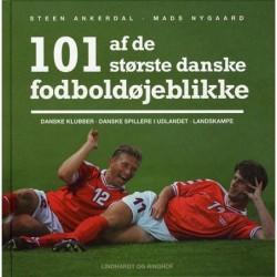 101 af de største danske fodboldøjeblikke: Danske klubber, danske spiller i udlandet, landskampe