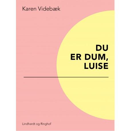 Du er dum, Luise