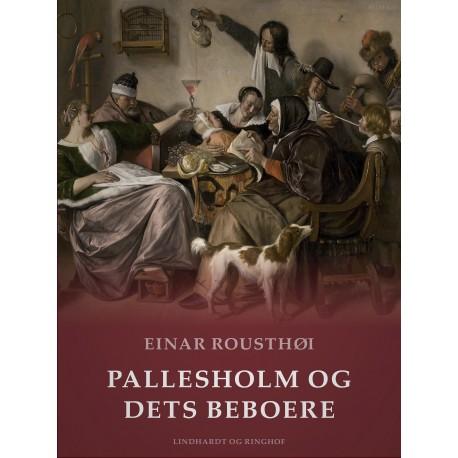 Pallesholm og dets beboere