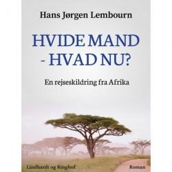 Hvide mand - hvad nu? En rejseskildring fra Afrika