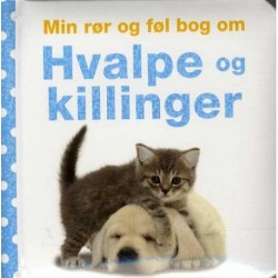 Min rør og føl bog om hvalpe og killinger: VI HENVISER TIL ØVRIGE BØGER I SERIEN
