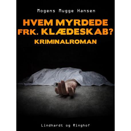 Hvem myrdede frk. Klædeskab?. Kriminalroman
