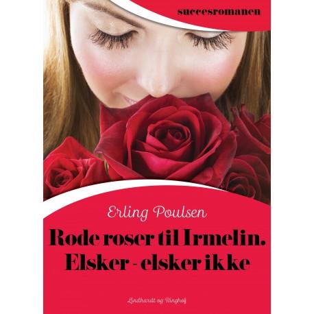 Røde roser til Irmelin. Elsker – elsker ikke