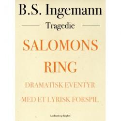Salomons ring: Dramatisk eventyr med et lyrisk forspil