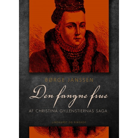 Den fangne frue: Af Christina Gyllenstiernas Saga