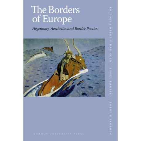 The Borders of Europe: Hegemony, Aesthetics and Border Poetics