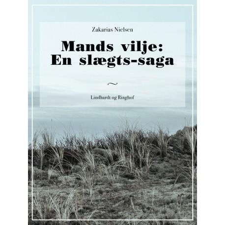 Mands vilje: En slægts-saga